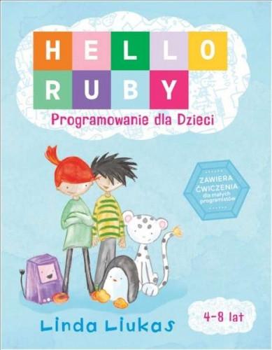 Hello Ruby,  Programowanie dla dzieci Linda Liukas