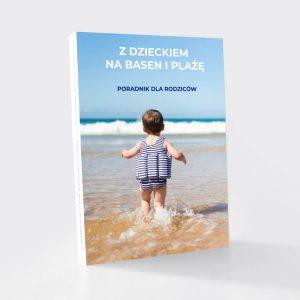 E-BOOK – Z DZIECKIEM NA BASEN I PLAŻĘ – PORADNIK DLA RODZICÓW